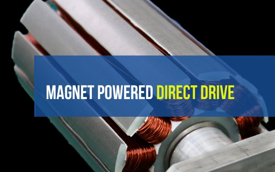 Direct Drive – Pushing Magnets Around